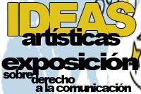 Buscamos ideas artísticas para organizar una exposición sobre el derecho a la comunicación